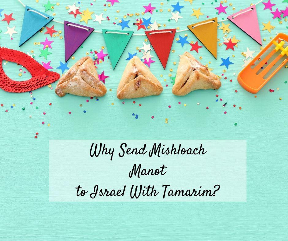 Send Mishloach Manot in Israel – Why Choose Tamarim?